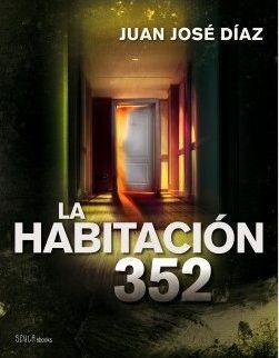 Portada de La habitación 352, primera obra de Juan José Díaz Téllez, publicada por Scyla ebooks (Editorial Planeta)