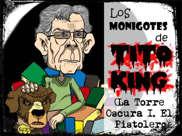 Monigote de tito King de La Torre Oscura I. El pistolero.